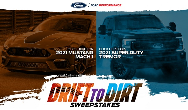 Ford Drift To Dirt Sweepstakes 2020